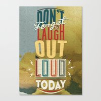 Don't Forget To Laugh Ou… Canvas Print