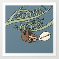 Sloth Mode Activated! Art Print