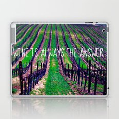 Wine is Always the Answer  Laptop & iPad Skin