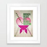 Broken Heart Is A Deadly… Framed Art Print