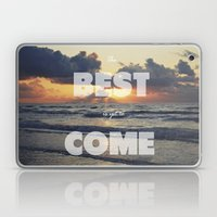 The best is yet to come Laptop & iPad Skin