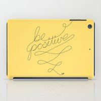Be Positive iPad Case