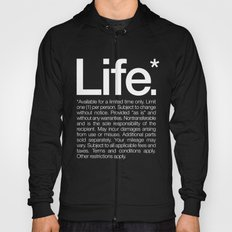 Life.* Available for a limited time only. Hoody
