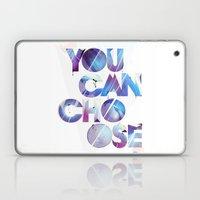 You Can Choose #1 Laptop & iPad Skin