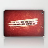 We Love / We Hurt Laptop & iPad Skin