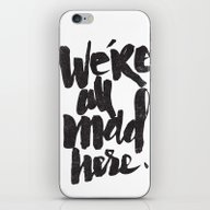 iPhone & iPod Skin featuring ...MAD HERE by Matthew Taylor Wilso…