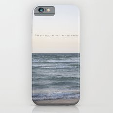 Time you enjoy wasting, was not wasted. iPhone 6s Slim Case