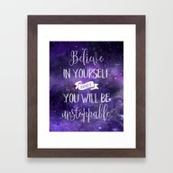 Believe In Yourself Quot… Framed Art Print