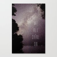 We All Shine On Canvas Print