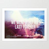 We Were Built To Last Fo… Art Print