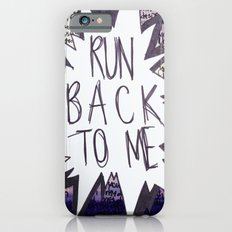 Come Back To Me iPhone 6 Slim Case