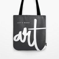 Let's make art. Tote Bag