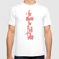 For Whom The Bell Tolls Mens Fitted Tee White SMALL