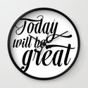 Today will be great - Black & white Wall Clock