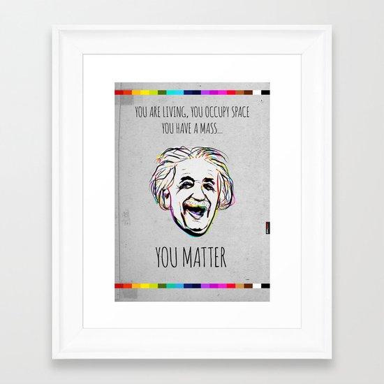 You Matter Framed Art Print