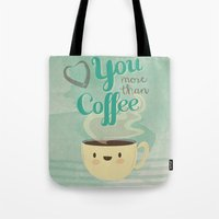 Love You More Than Coffe… Tote Bag
