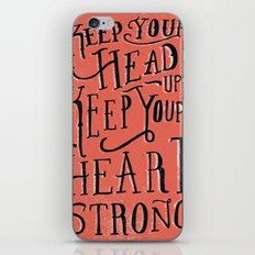 Keep Your Head Up, Keep Your Heart Strong  iPhone & iPod Skin