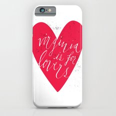 Virginia is for Lovers Slim Case iPhone 6s