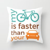 My Bicycle Is Faster Tha… Throw Pillow