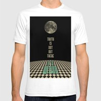 Truth Is Not Out There..… Mens Fitted Tee White SMALL