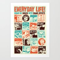 Everyday Life Would Be C… Art Print