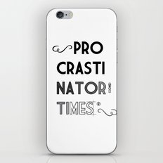 The Procrastinator (some) Times iPhone & iPod Skin