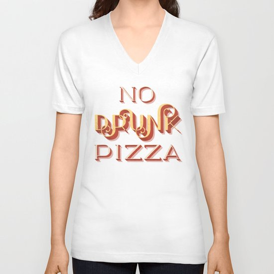No Drunk Pizza V-neck T-shirt