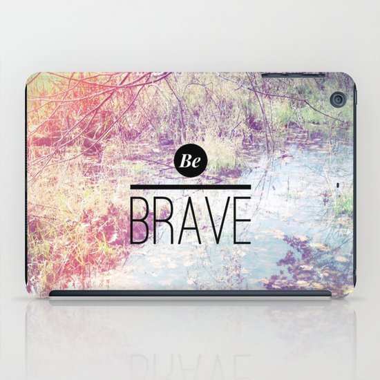 Be Brave iPad Case