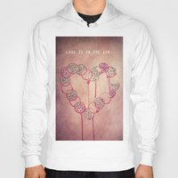 Love Is In The Air.. Hoody