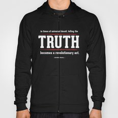Telling the Truth is a Revolutionary Act Hoody