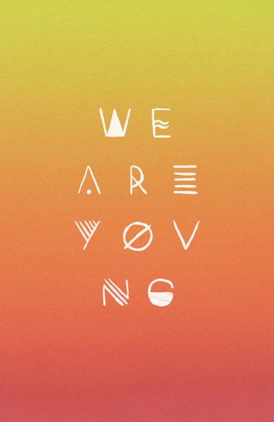We Are Young Art Print