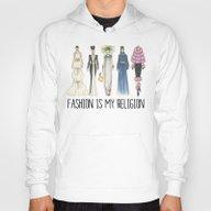 Fashion Is My Religion (… Hoody