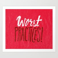 Worst Practices Art Print