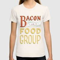 Bacon is a Food Group Womens Fitted Tee Natural SMALL