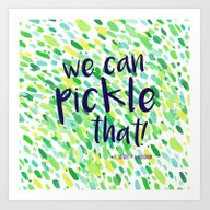 Art Print featuring We Can Pickle That by Jenny Mhairi