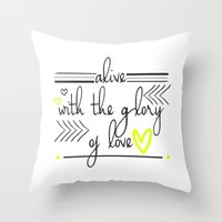 Alive With The Glory Of … Throw Pillow