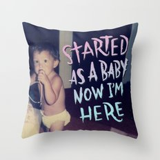 Started as a Baby Throw Pillow