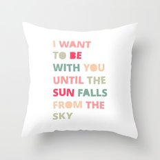 Until the Sun Falls from the Sky Throw Pillow