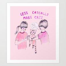 Less Catcalls, More Cats Art Print