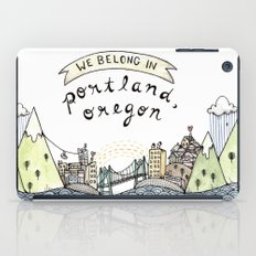 We Belong in Portland iPad Case