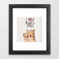 I HAVE PURR OF EARS. Framed Art Print
