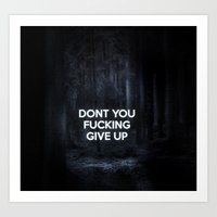 Don't You Give Up Art Print