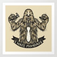 Chewie I Hate Mondays Art Print