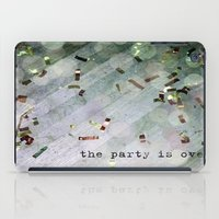 The Party Is Over iPad Case