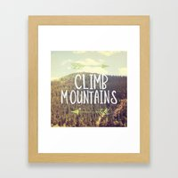 Climb Mountains Framed Art Print