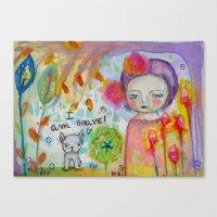 I Am Brave ! Canvas Print