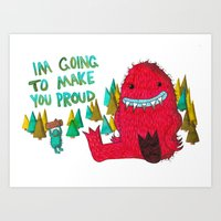 I'm Going To Make You Proud Art Print