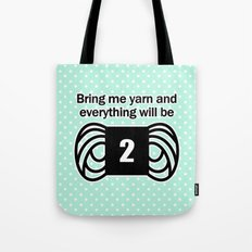 bring me yarn and everything will be fine Tote Bag