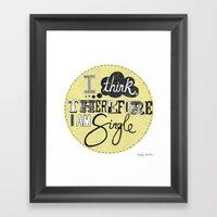I think therefore I am... single II Framed Art Print