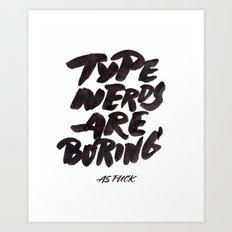Type Nerds Art Print